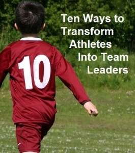10_ways_to_transform_athletes_into_leaders