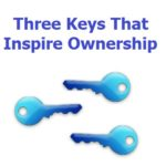 3 Keys That Inspire Employees to Claim Ownership