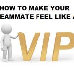 Three Tips to Make Anyone on Your Team Feel Like a VIP