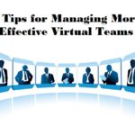 3 Tips to Help You Manage Virtual Teams More Effectively