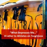 """What Impresses a Coach"" – A Letter to Athletes on Toughness"