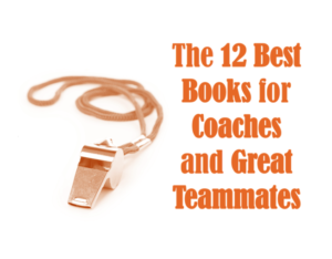 12-best-books-for-coaches-and-great-teammates