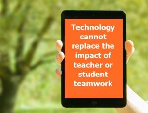 technology cannot replace teacher teamwork