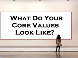 what do your core values look like