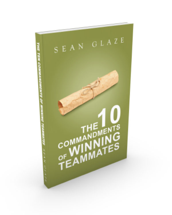 The 10 Commandments of Winning Teammates Book by Sean Glaze