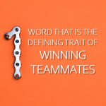This ONE WORD is the Defining Trait of Winning Teammates