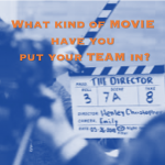 In Adversity, What Type of Movie Do You Put Your TEAM In?