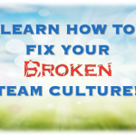 Free Webinar Friday – FIX Your Team Culture!